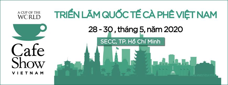 Vietnam Int'l Café Show 2020 – Triển Lãm Quốc Tế Cà Phê Tại Việt Nam 2020