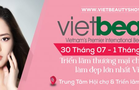 Vietbeauty 2020 – Triển lãm thương mại ngành làm đẹp lớn nhất tại Việt Nam